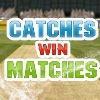 Catches Win Matches Online Action game