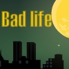 Bad Life Online Action game