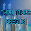 Twin Tower Rescue Online Action game